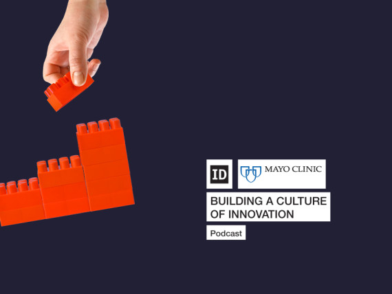 Building a culture of Innovation mayo clinic podcast